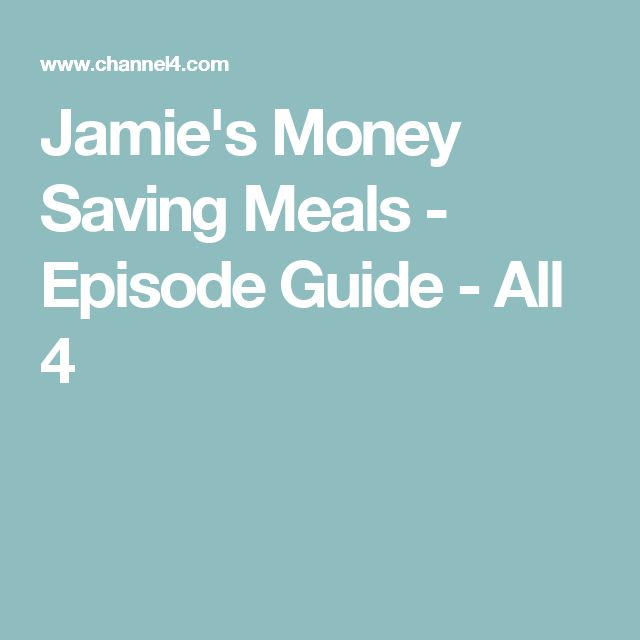 Jamie's Money Saving Meals - Episode Guide - All 4
