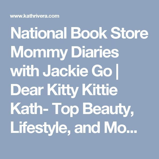 National Book Store Mommy Diaries with Jackie Go | Dear Kitty Kittie Kath- Top Beauty, Lifestyle, and Mommy Blogger Philippines