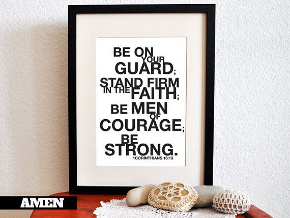 1 Corinthians 16:13. Be Strong. 8x10in. DIY. Printable Christian Poster. PDF. Bible Verse.