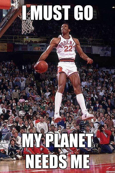 I must go - my planet needs me! #Suns #NBA #Basketball