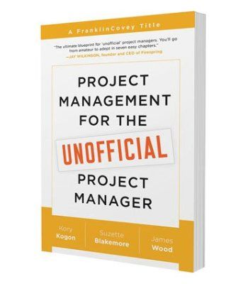 Project Management for the Unofficial Project Manager: A FranklinCovey Title PDF