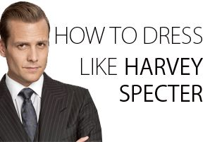 Learn how to get dress like Harvey Specter. #suits #harveyspecter.    http://www.attitude4business.com/2013/04/16/how-to-dress-like-harvey-specter/