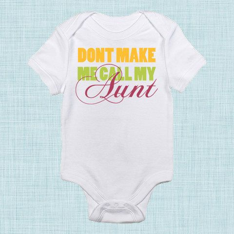 Don t make me call my aunt aunt baby clothes i love my aunt pregnancy announcement for kids
