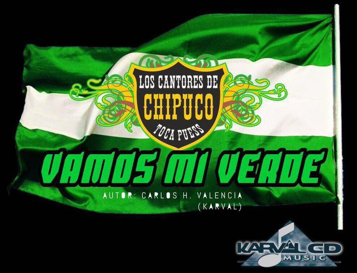 Vamos Mi Verde - Los Cantores de Chipuco @cantoreschipuco