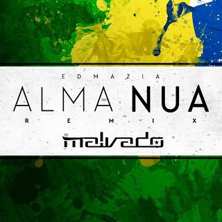 Edmazia - Alma Nua (Dj Malvado Pagode Remix) 2k17 | Download