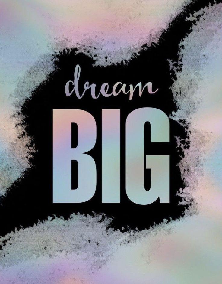 Dream Big in 2020 Dream big, Dream quotes, Quote aesthetic