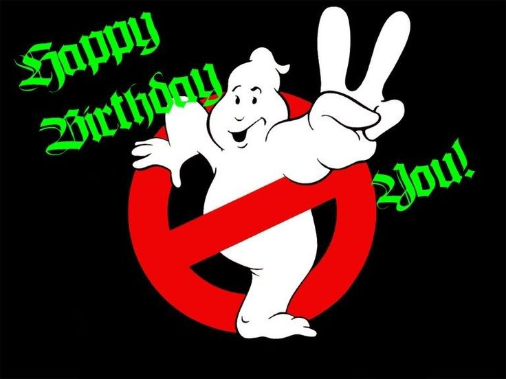 Ghost Buster S Birthday Birthday Wishes Pics Pinterest