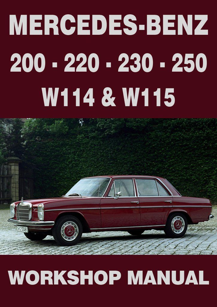 MERCEDES BENZ W114 & W115 Series 200, 220, 230, 250 1968-1972 Workshop Manual