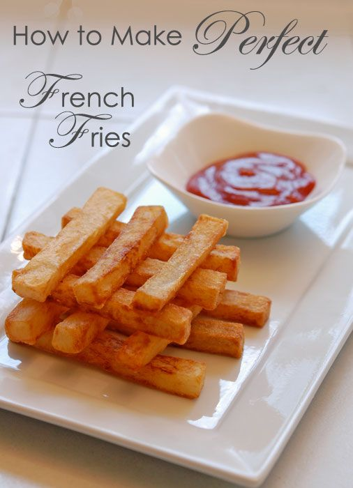how to make the perfect french fry - one day I will make this, one very long day!