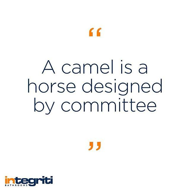 Have you ever heard this expression? Sometimes, good design is having one idea and following it through - not allowing a thousand opinions to cloud the vision. #designquote #inspiration #integritibathrooms #camel #designbycommittee #designer #designquote #igquote #quoteoftheday #bathroom #designerbathroom #homedesign