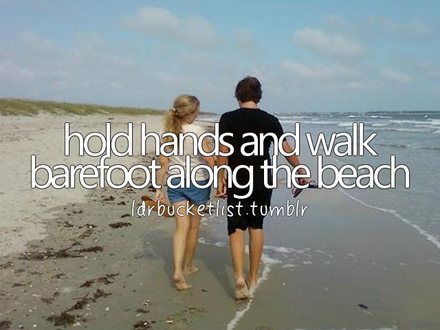 Hold hands and walk barefoot along the beach