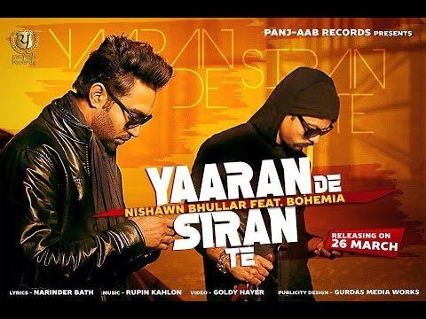 Yaaran De Siran Te Lyrics | Song Mp4, Mp3 | Nishawn Bhullar, Bohemia | Updatehunts