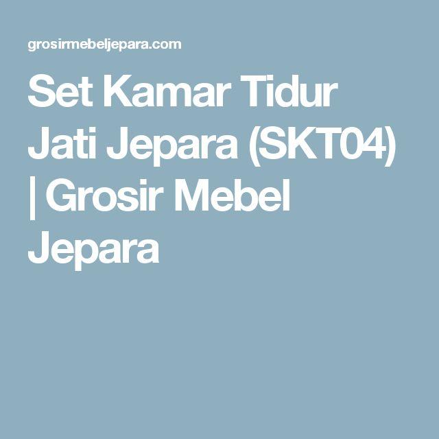Set Kamar Tidur Jati Jepara (SKT04)   Grosir Mebel Jepara