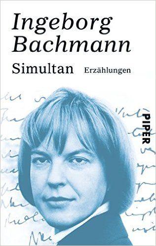 Simultan: Erzählungen: Amazon.de: Ingeborg Bachmann: Bücher