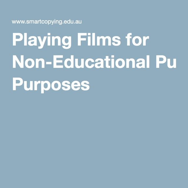 Playing Films for Non-Educational Purposes