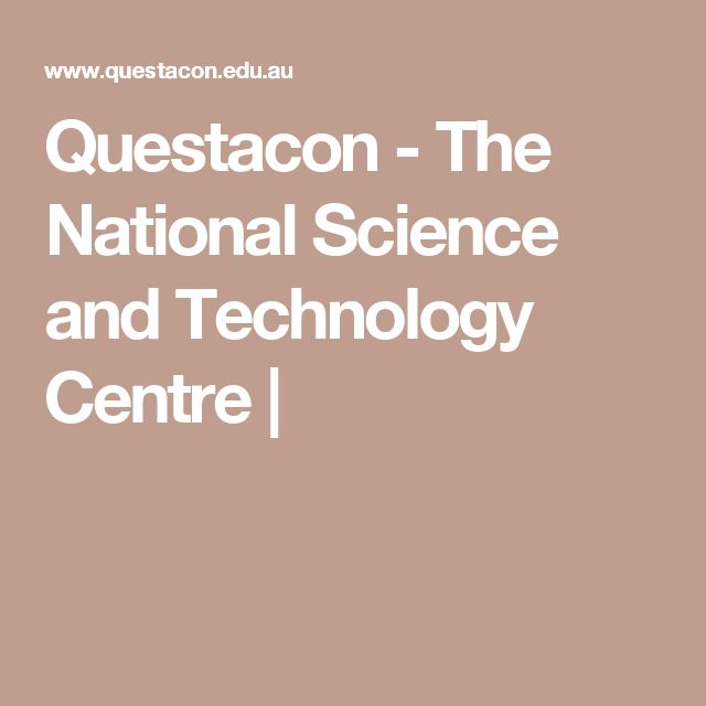 Questacon - The National Science and Technology Centre  