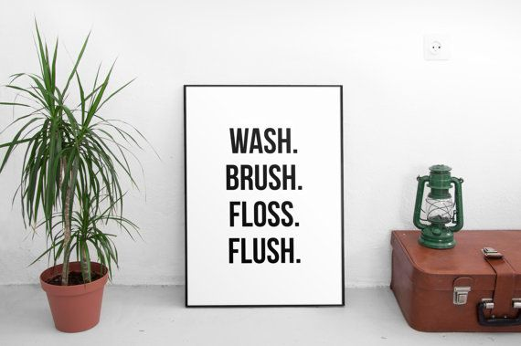 Wash Brush Floss Flush Bathroom printable art INSTANT DOWNLOAD