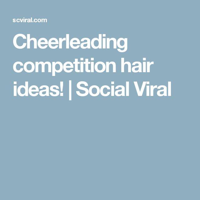 Cheerleading competition hair ideas! | Social Viral