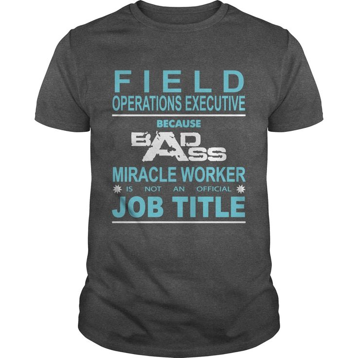 FIELD OPERATIONS EXECUTIVE Because Badass Miracle Worker Is Not An Official Job Title cool tees ,yellow t shirt ,mens funny t shirts ,humorous t shirts ,t shirt creator ,graphic tee shirts ,hilarious t shirts ,awesome shirts ,t shirt mens ,mens designer t shirts ,printed tshirts ,novelty t shirts ,tshirt for men ,cheap tees , customize t shirts ,t shirt brands , cheap t shirts online ,cheap tee shirts ,new t shirt ,gents t shirts ,t shirts with sayings,