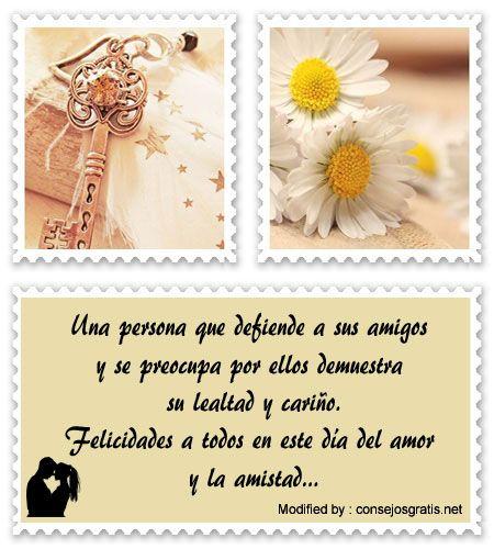 descargar mensajes bonitos de amistad,buscar mensajes de texto de amistad;  http://www.consejosgratis.net/mensajes-por-el-dia-del-amor-y-la-amistad/