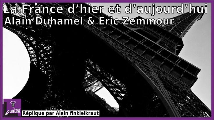 La France d'hier et d'aujourd'hui avec Alain Duhamel & Eric Zemmour