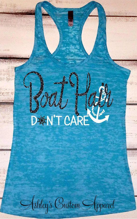 Boat Hair Don't Care. Lake Hair Dont Care. Lake Tank Top. Boating Tank. Summer Tank Top. Womens Fitness Burnout. Sailing Tank Top. Gift by AshleysCustomApparel
