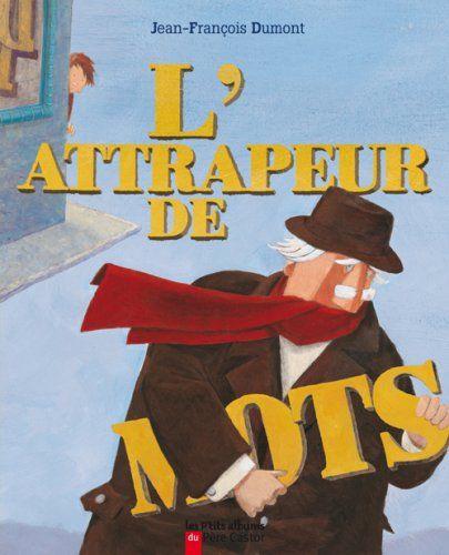 L'attrapeur de mots de Jean-François Dumont http://www.amazon.fr/dp/2081220709/ref=cm_sw_r_pi_dp_hYa2ub0M1PMYV