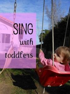 The importance of singing with toddlers plus a few fun songs!