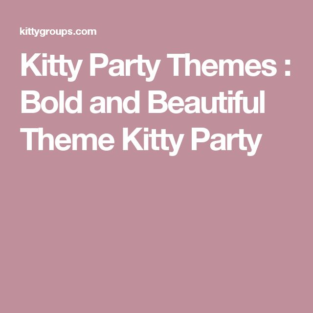 Kitty Party Themes : Bold and Beautiful Theme Kitty Party