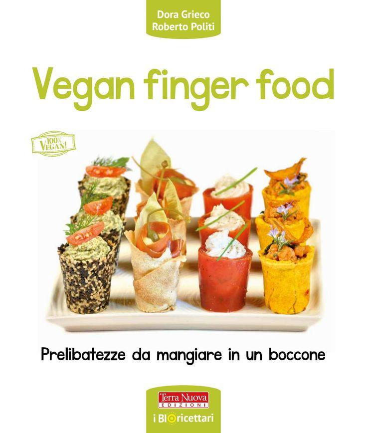 Tartine, cestini, arancini, spiedini e tante altre invenzioni facili da realizzare, belle da vedere e cruelty free. In offerta sconto 15% su: http://www.terranuovalibri.it/libro/dettaglio/dora-grieco-roberto-politi/vegan-finger-food-9788866811350-236051.html