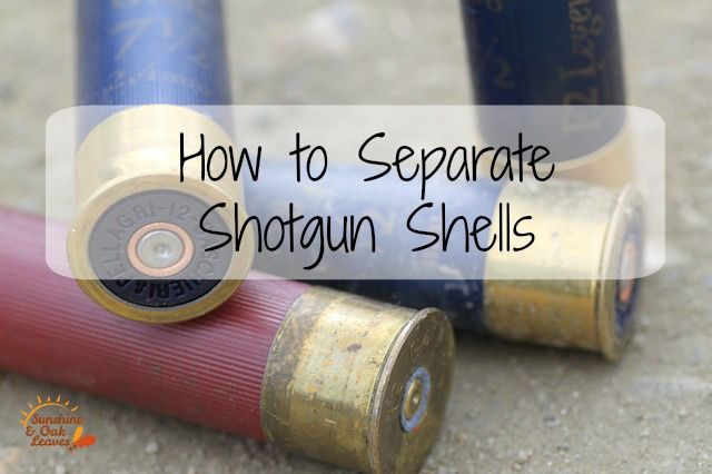 How to separate shotgun shells to use for craft projects.                                                                                                                                                                                 More