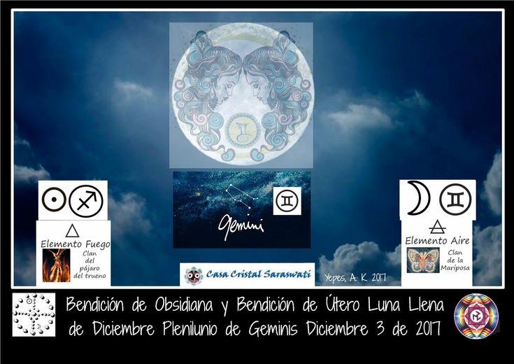 Plenilunio de Geminis. Luna llena de Diciembre. Bendicion de Obsidiana y Bendicion de Uero en Luna llena.  Diciembre 3 de 2017 #pleniluniogeminis #lunallenadiciembre #bendiciondeuterodiciembre
