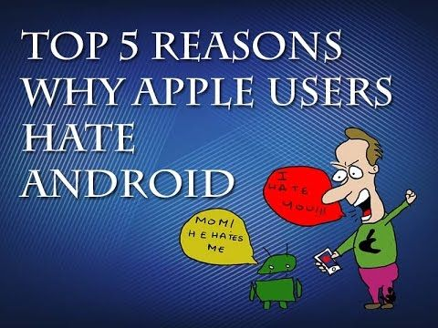 Top 5 Reasons Why Apple Users Hate Android – Tarun Dham