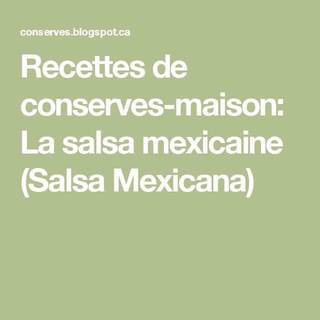 Recettes de conserves-maison: La salsa mexicaine (Salsa Mexicana)