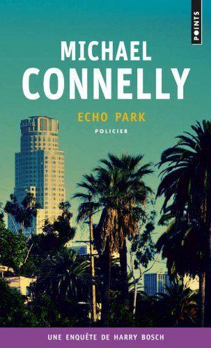 Amazon.fr - Echo Park - Michael Connelly, Robert Pépin - Livres