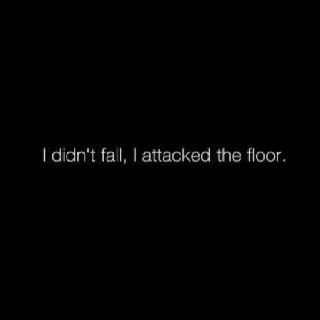 Story of my life!: Giggle, Floors, Truth, Hard Time
