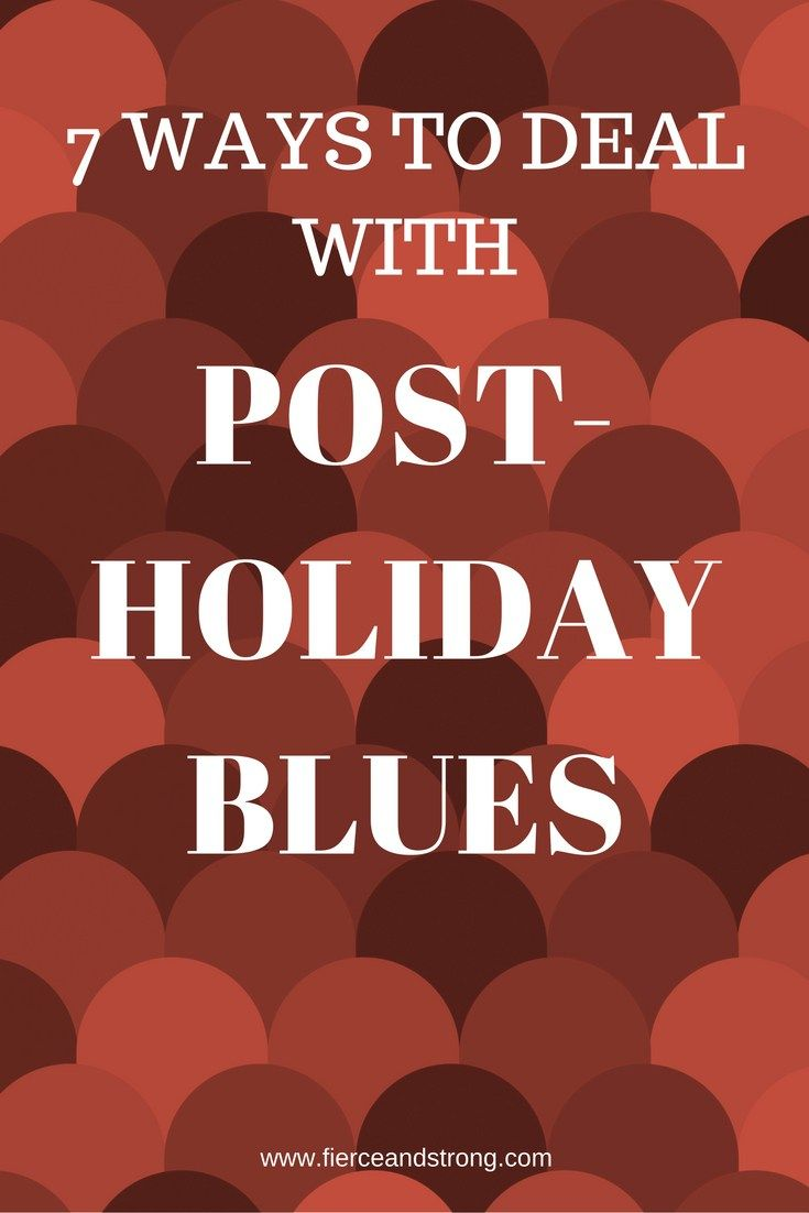 7 Ways to Deal With Post-Holiday Blues | Those post holiday blues can hit you like a freight train and leave you feeling drained. If you struggle with the post-holiday blues, here are 7 ways to push through! Click through to read all 7 tips!
