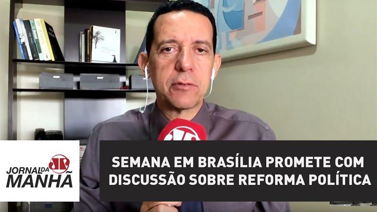 Semana em Brasília promete com discussão sobre reforma política | Jornal...