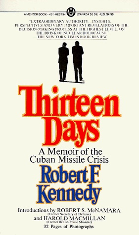 the portrayal of the cuban missile crisis in robert kennedys thirteen days Thirteen days is a look from within about the cuban missile crisis step by step, robert kennedy gets us through those perilous days when a misunderstanding, a misstep could certainly have.
