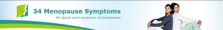 34 Menopause Symptoms. All About each symptom of menopause.  Great advice and reassurance on this site.  Wish I had found this sooner.