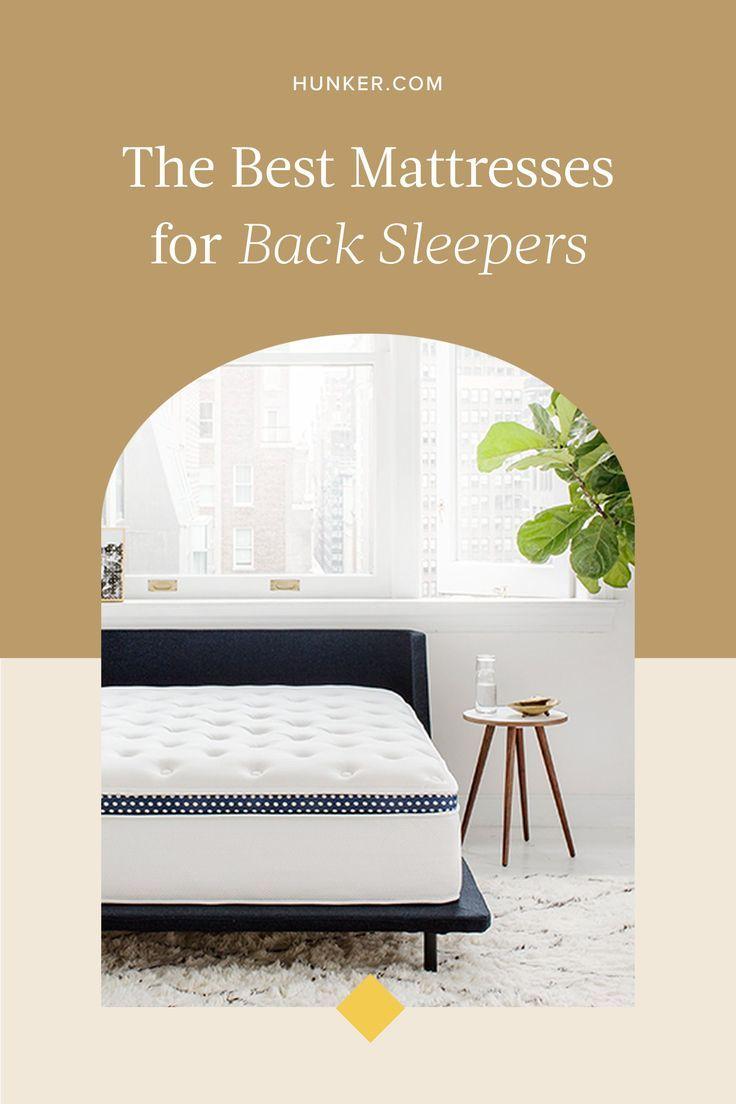 The Best Mattresses For Back Sleepers Best Mattress Mattress Ways To Sleep
