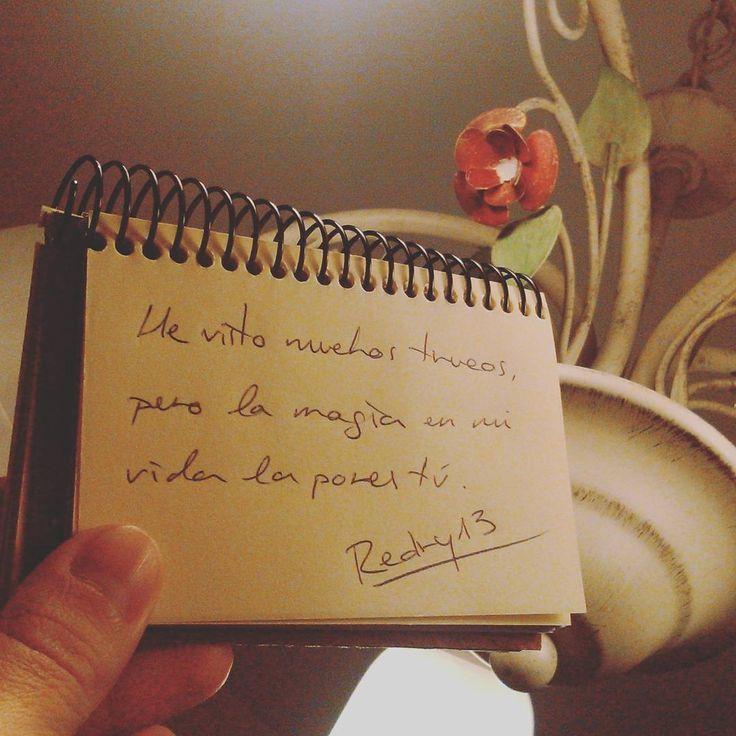 He visto muchos trucos, pero la magia en mi vida la pones tú. Redry  #Redry13 #avionesdepapelparasobrevolarclasesdepoesia #poesia #poesía #frases #versos