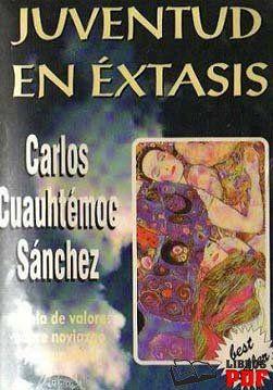 Juventud en Extasis Carlos Cuautemoc Sanches
