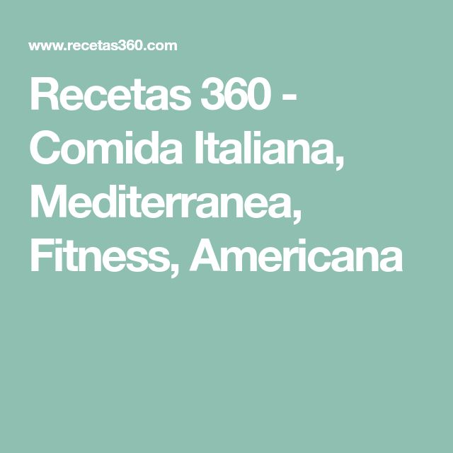 Recetas 360 - Comida Italiana, Mediterranea, Fitness, Americana