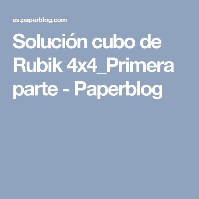 Solución cubo de Rubik 4x4_Primera parte - Paperblog