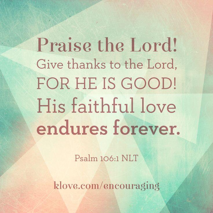 His faithful love endures forever!   http://www.klove.com