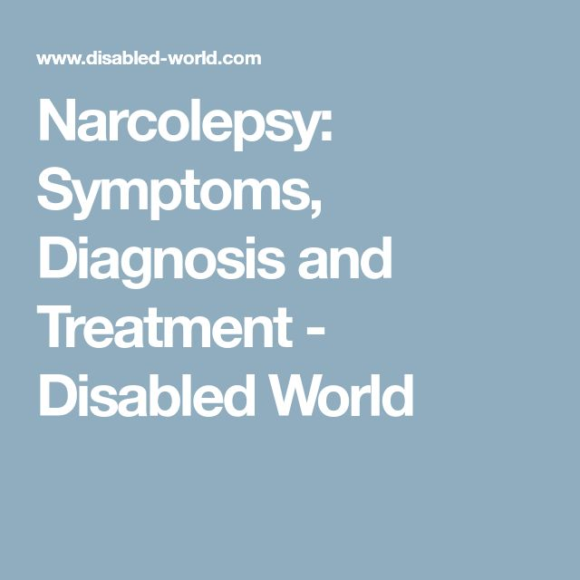 Narcolepsy: Symptoms, Diagnosis and Treatment - Disabled World