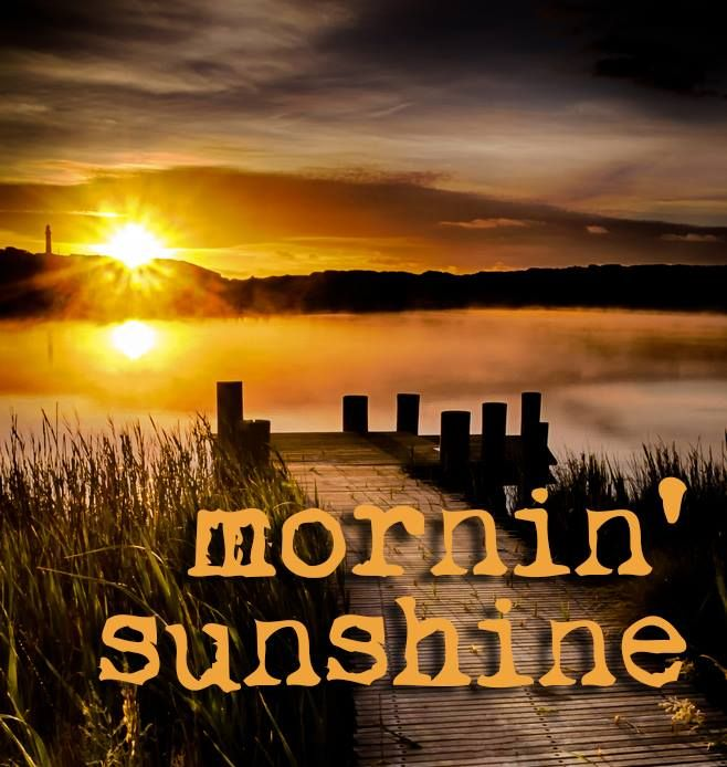 174 best Good Morning Sunshine. it's a Beautifull Day / GM images on Pinterest | Good morning. Bonjour and Buen dia