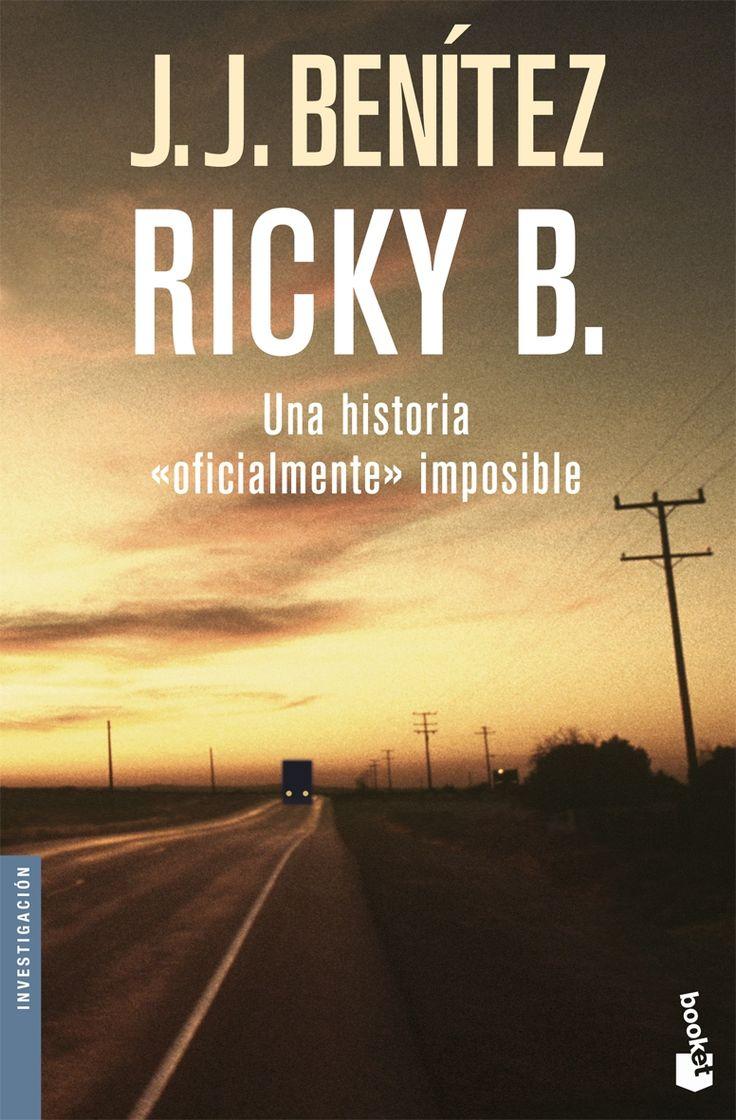"Benítez, J. J. Ricky B. : una historia ""oficialmente"" imposible. Barcelona : Planeta, 2009."
