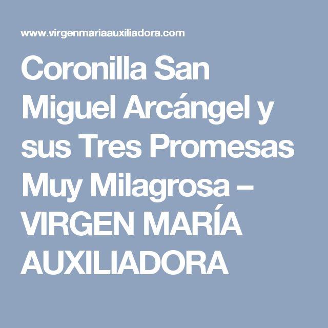 Coronilla San Miguel Arcángel y sus Tres Promesas Muy Milagrosa – VIRGEN MARÍA AUXILIADORA